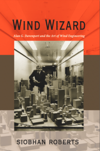 Wind Wizard - Alan G. Davenport and the Art of Wind Engineering by Siobhan Roberts